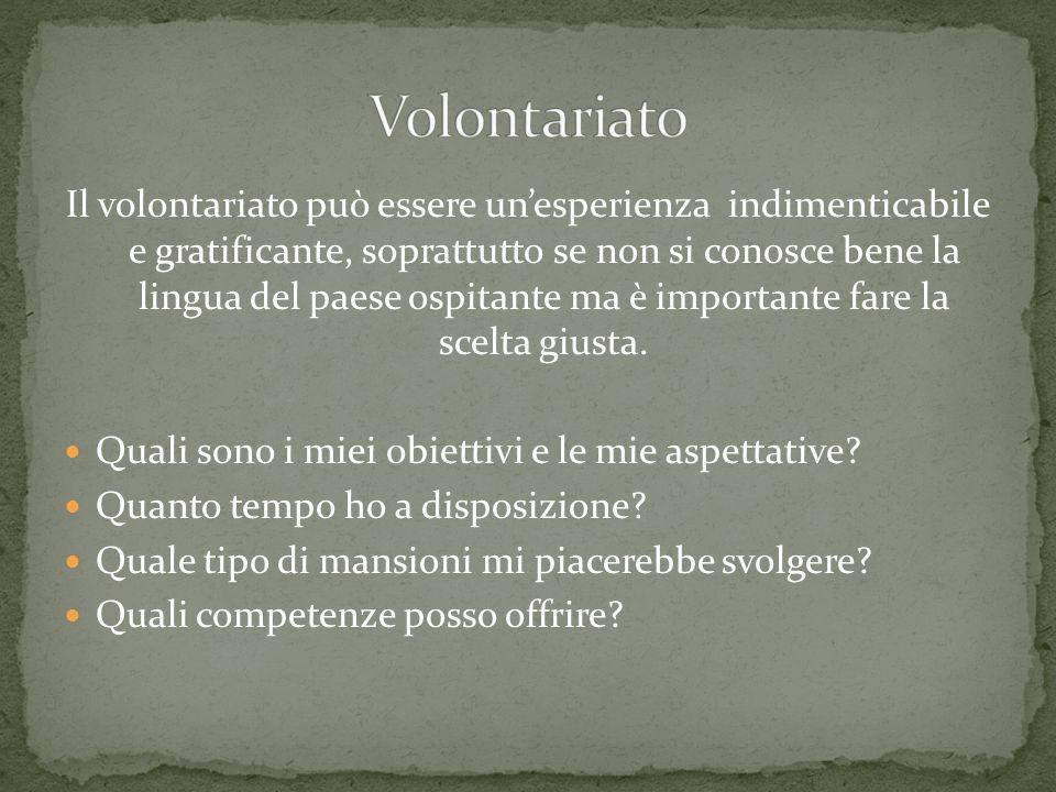 Il volontariato può essere unesperienza indimenticabile e gratificante, soprattutto se non si conosce bene la lingua del paese ospitante ma è importan