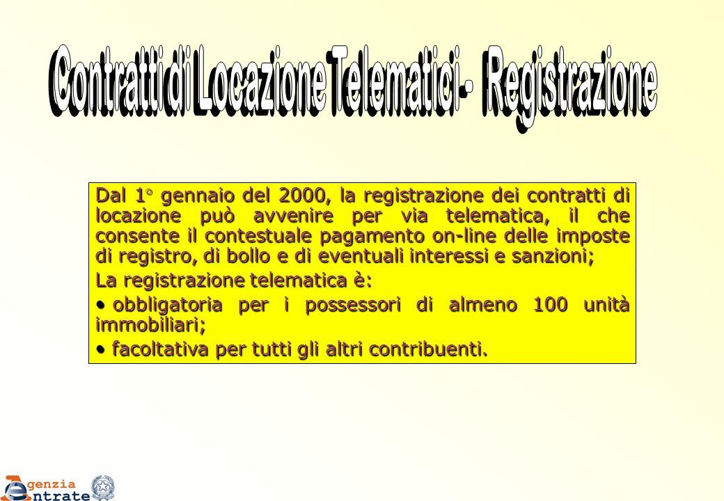Dal 1° gennaio del 2000, la registrazione dei contratti di locazione può avvenire per via telematica, il che consente il contestuale pagamento on-line