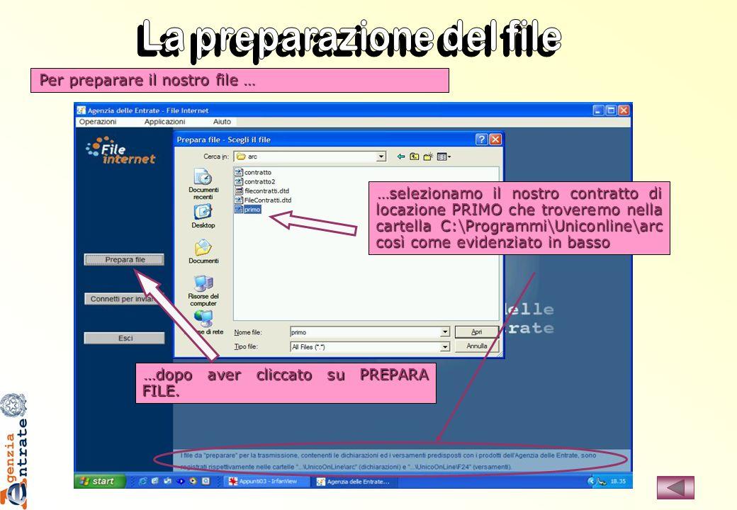 Per preparare il nostro file … …dopo aver cliccato su PREPARA FILE. …selezionamo il nostro contratto di locazione PRIMO che troveremo nella cartella C