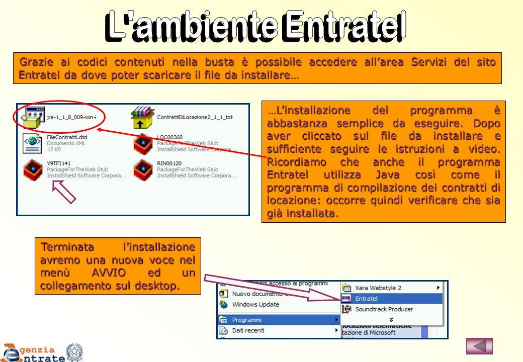 Grazie ai codici contenuti nella busta è possibile accedere allarea Servizi del sito Entratel da dove poter scaricare il file da installare… …Linstall