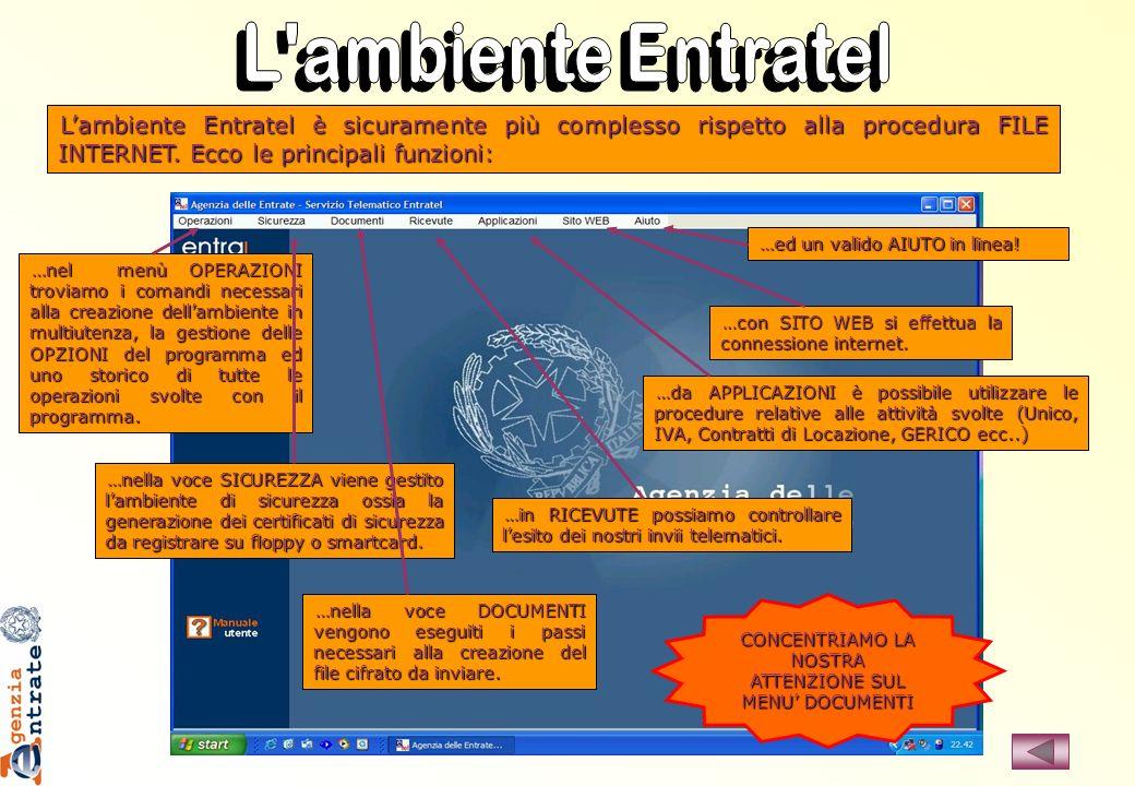 Lambiente Entratel è sicuramente più complesso rispetto alla procedura FILE INTERNET. Ecco le principali funzioni: …da APPLICAZIONI è possibile utiliz