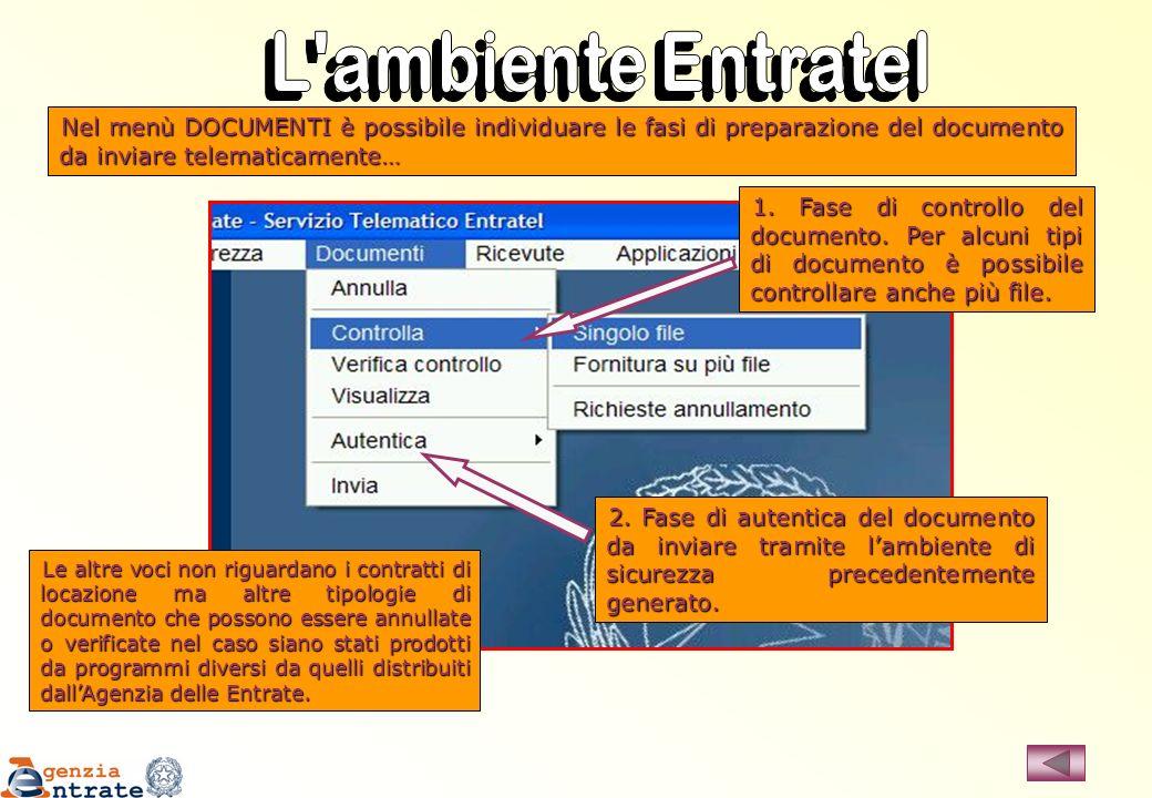 Nel menù DOCUMENTI è possibile individuare le fasi di preparazione del documento da inviare telematicamente… 1. Fase di controllo del documento. Per a