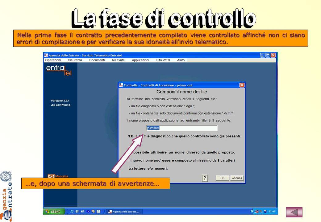 …e, dopo una schermata di avvertenze… Nella prima fase il contratto precedentemente compilato viene controllato affinché non ci siano errori di compil