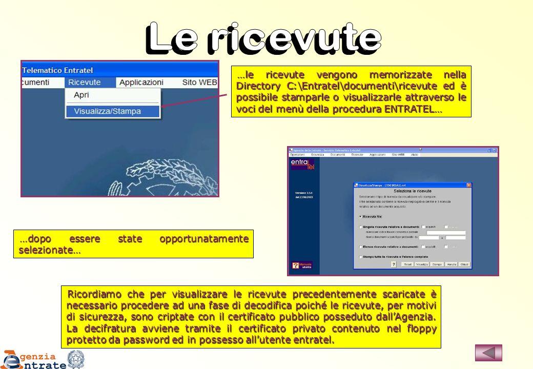 …le ricevute vengono memorizzate nella Directory C:\Entratel\documenti\ricevute ed è possibile stamparle o visualizzarle attraverso le voci del menù d
