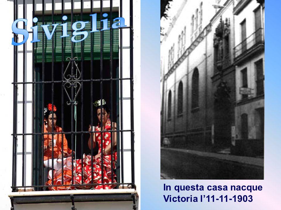 Questo paese fu il luogo testimone dello svolgersi della vita di Victoria Díez per 24 anni Per lei, Siviglia fu una porta aperta che allargò il cuore agli orizzonti del mondo