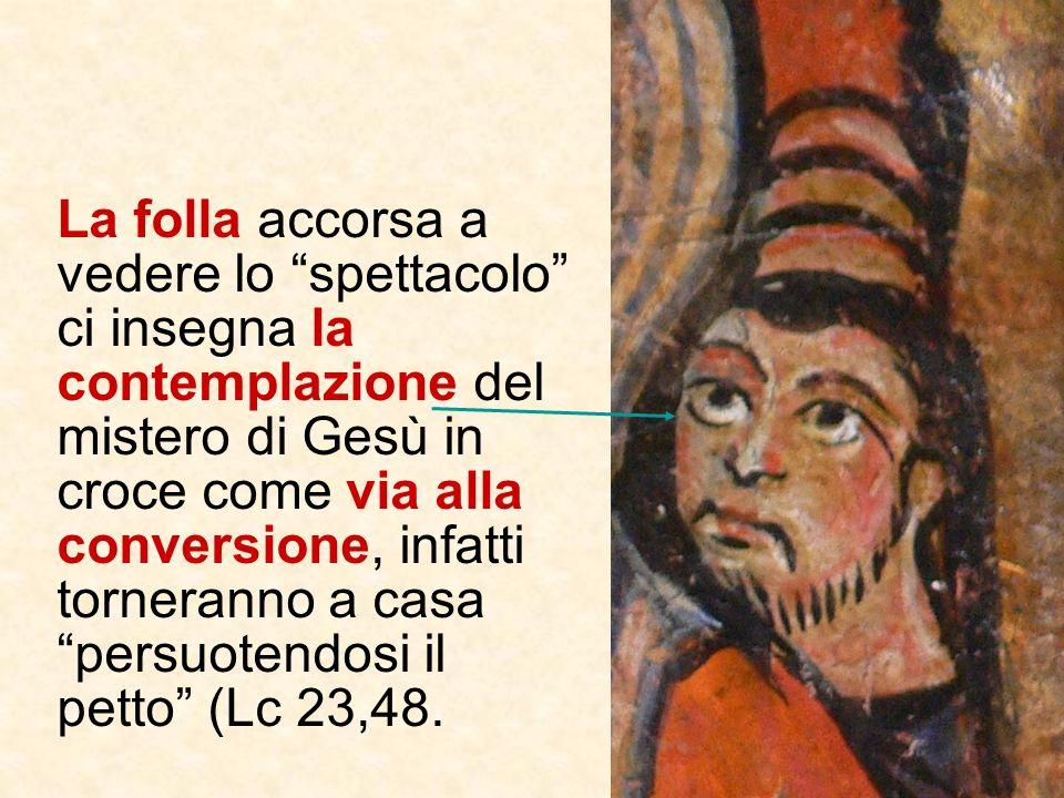 Il Centurione, il primo (pagano) a riconoscere nel Crocifisso il Figlio di Dio, accompagna la professione di fede con il simbolismo della mano: tre di