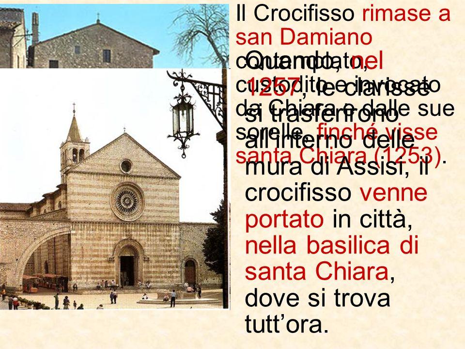 Davanti a quella croce, nel 1206, il giovane Francesco dAssisi, mentre pregava: Altissimo, glorioso Dio, illumina le tenebre de lo core mio, percepì l