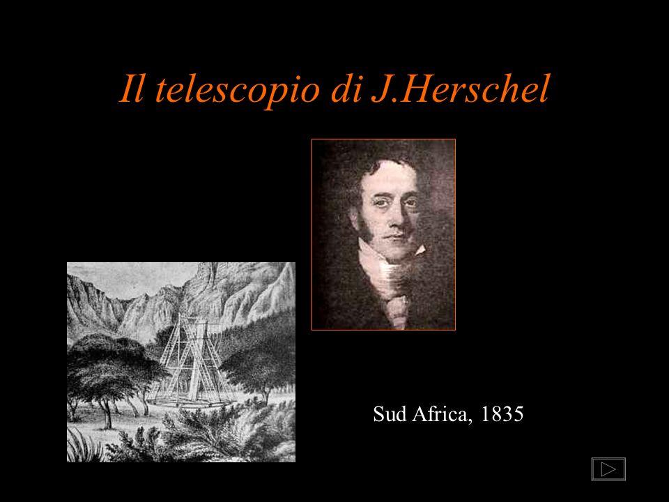 Il telescopio di J.Herschel Sud Africa, 1835