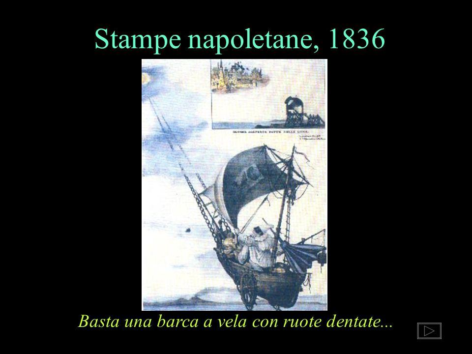 Stampe napoletane, 1836 Basta una barca a vela con ruote dentate...