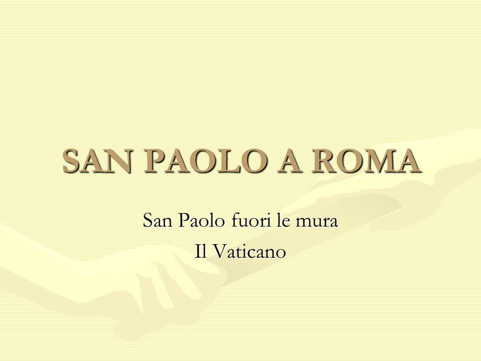 SAN PAOLO A ROMA San Paolo fuori le mura Il Vaticano