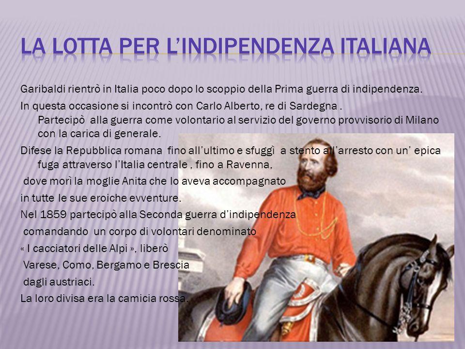 Garibaldi rientrò in Italia poco dopo lo scoppio della Prima guerra di indipendenza. In questa occasione si incontrò con Carlo Alberto, re di Sardegna