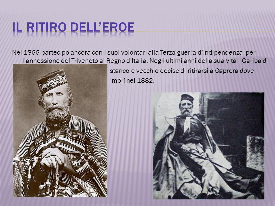 Nel 1866 partecipò ancora con i suoi volontari alla Terza guerra dindipendenza per lannessione del Triveneto al Regno dItalia. Negli ultimi anni della