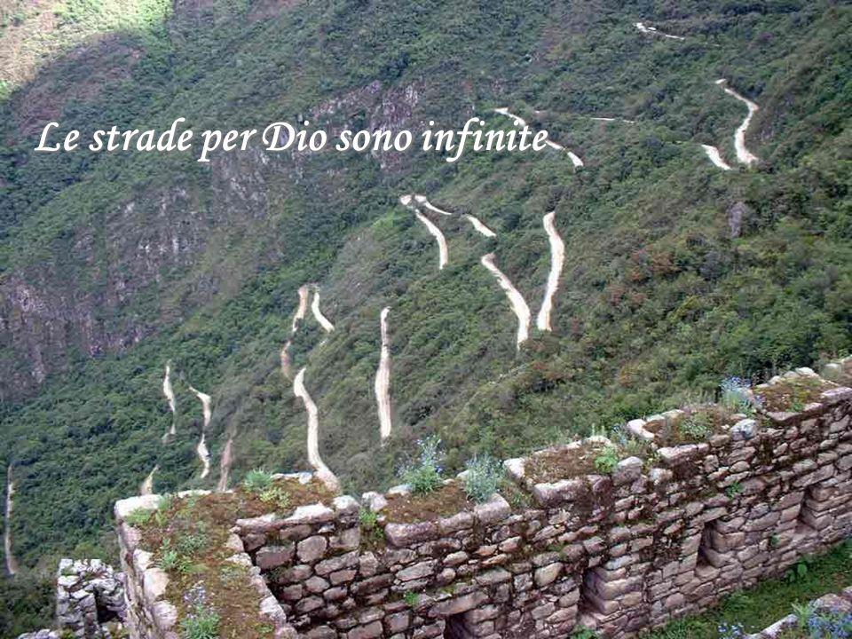 Le strade per Dio sono infinite
