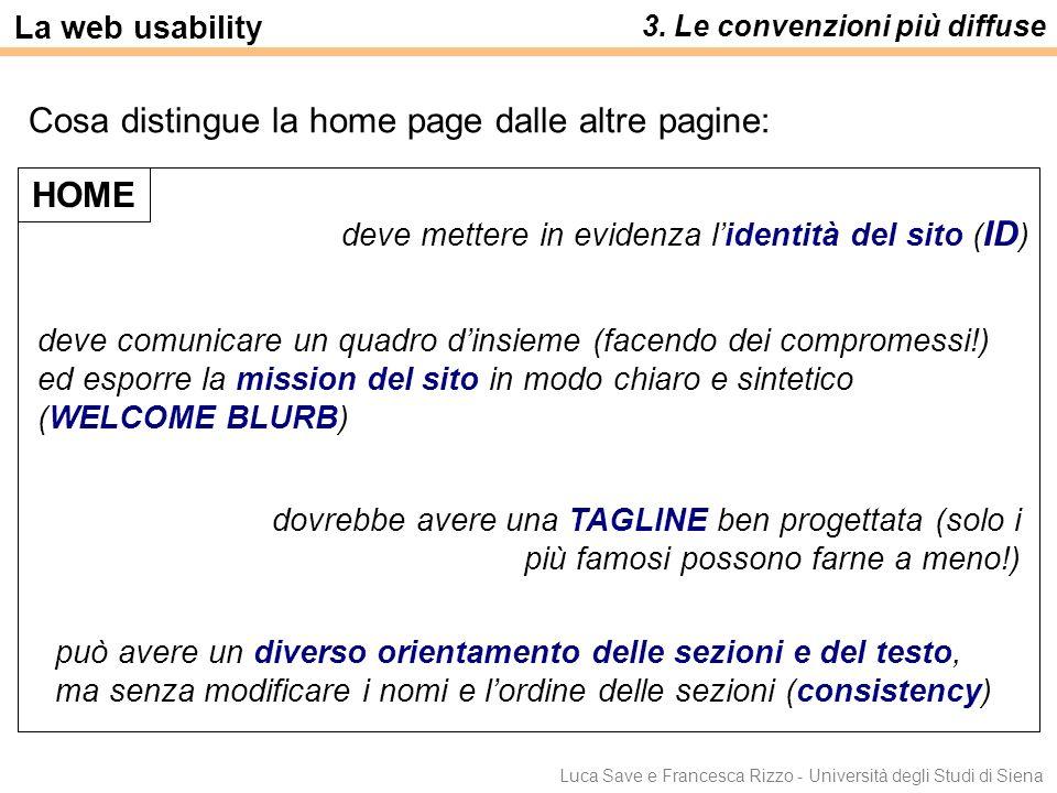 Luca Save e Francesca Rizzo - Università degli Studi di Siena 3. Le convenzioni più diffuse Cosa distingue la home page dalle altre pagine: La web usa