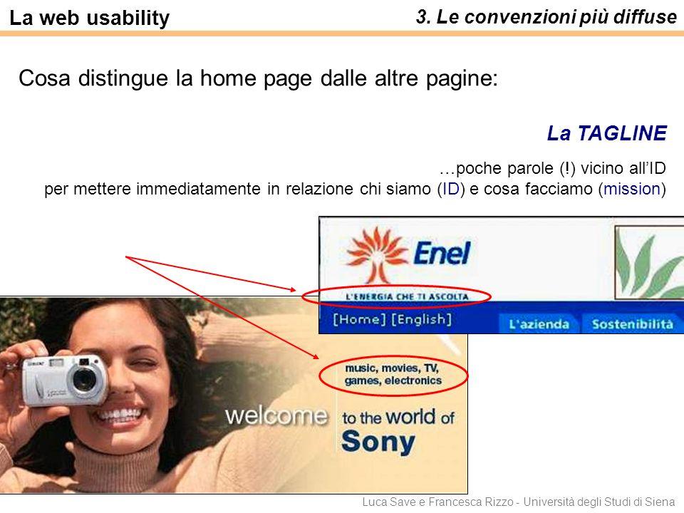 Luca Save e Francesca Rizzo - Università degli Studi di Siena 3. Le convenzioni più diffuse La web usability Cosa distingue la home page dalle altre p