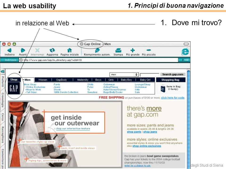 Luca Save e Francesca Rizzo - Università degli Studi di Siena La web usability 1. Principi di buona navigazione 1.Dove mi trovo? in relazione al Web