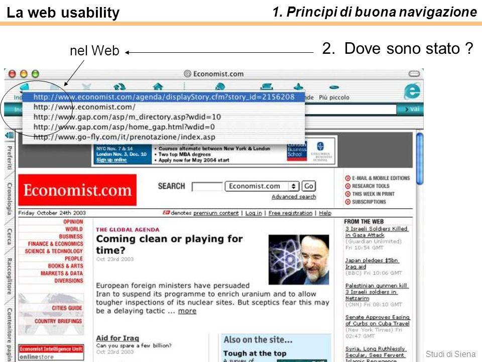 Luca Save e Francesca Rizzo - Università degli Studi di Siena La web usability 1. Principi di buona navigazione 2. Dove sono stato ? nel Web
