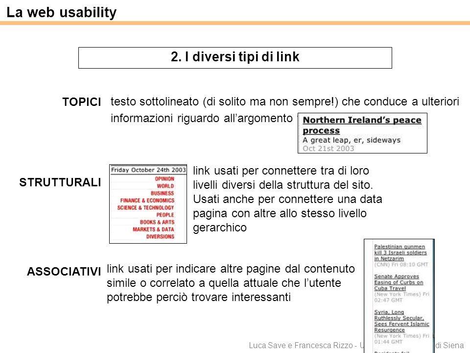 Luca Save e Francesca Rizzo - Università degli Studi di Siena La web usability 2. I diversi tipi di link TOPICI STRUTTURALI ASSOCIATIVI link usati per