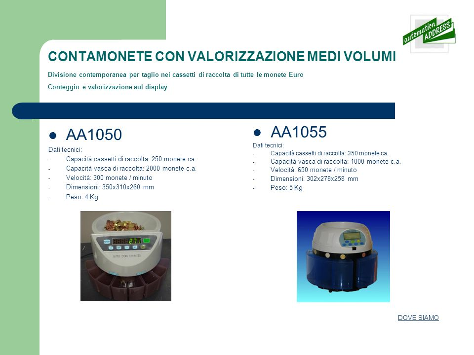 CONTAMONETE CON VALORIZZAZIONE MEDI VOLUMI Divisione contemporanea per taglio nei cassetti di raccolta di tutte le monete Euro Conteggio e valorizzazi