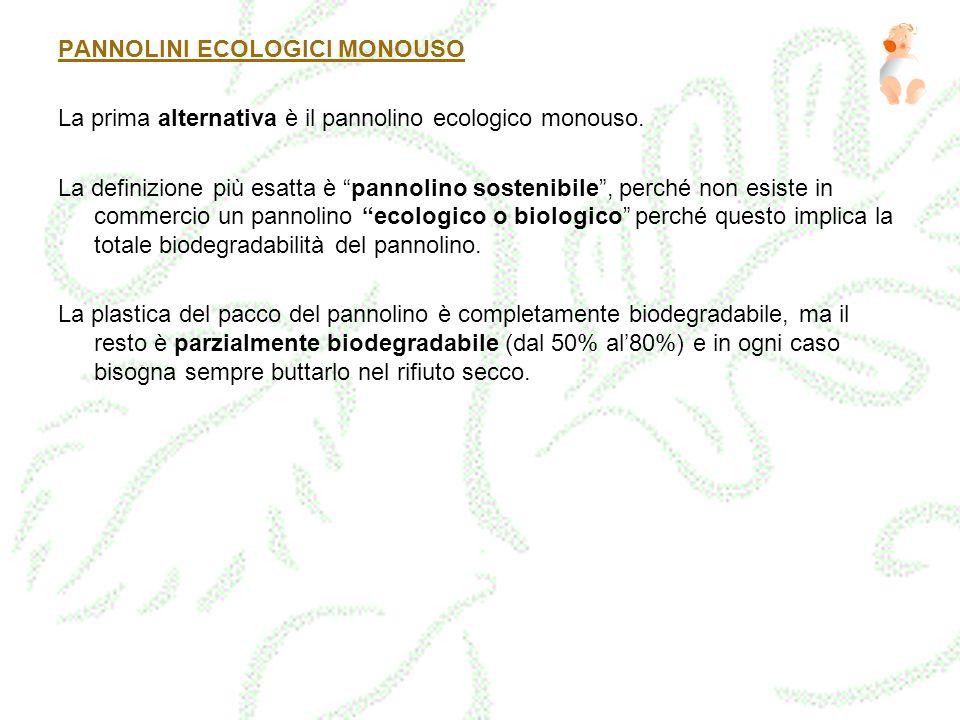 PANNOLINI ECOLOGICI MONOUSO La prima alternativa è il pannolino ecologico monouso. La definizione più esatta è pannolino sostenibile, perché non esist