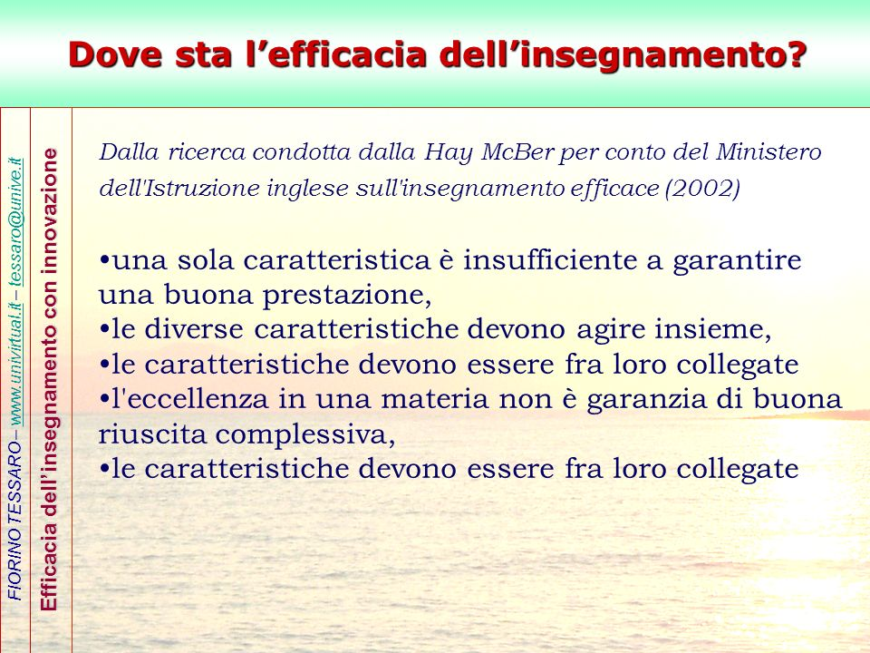 FIORINO TESSARO – www.univirtual.it – tessaro@unive.itwww.univirtual.ittessaro@unive.it Efficacia dellinsegnamento con innovazione Dove sta lefficacia