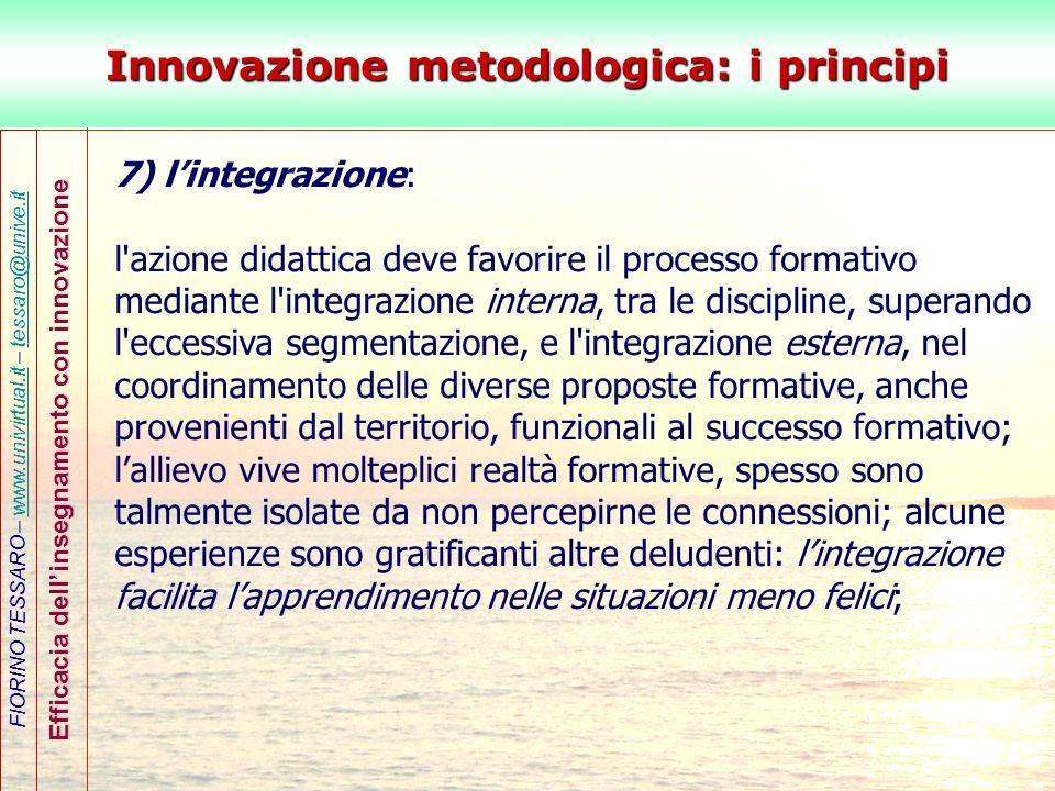 FIORINO TESSARO – www.univirtual.it – tessaro@unive.itwww.univirtual.ittessaro@unive.it Efficacia dellinsegnamento con innovazione Innovazione metodol