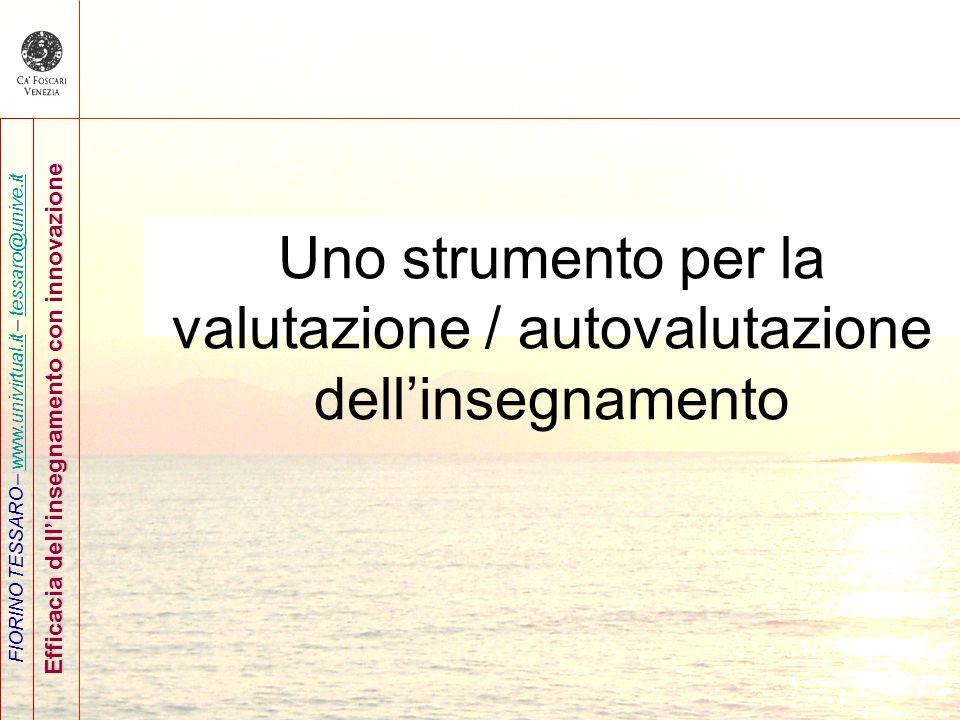 FIORINO TESSARO – www.univirtual.it – tessaro@unive.itwww.univirtual.ittessaro@unive.it Efficacia dellinsegnamento con innovazione Uno strumento per l