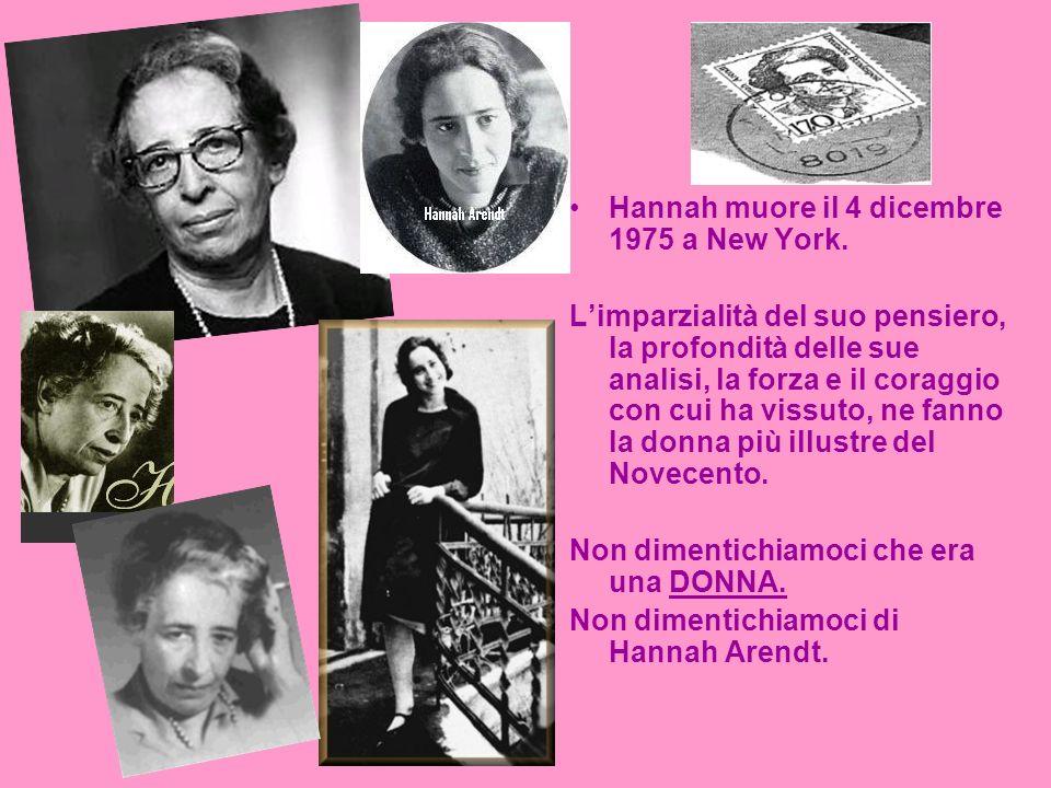 Hannah muore il 4 dicembre 1975 a New York.