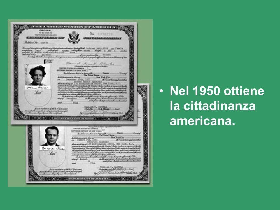 Nel 1950 ottiene la cittadinanza americana.
