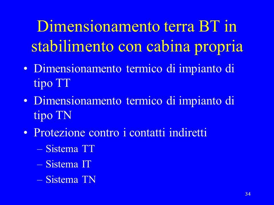34 Dimensionamento terra BT in stabilimento con cabina propria Dimensionamento termico di impianto di tipo TT Dimensionamento termico di impianto di t