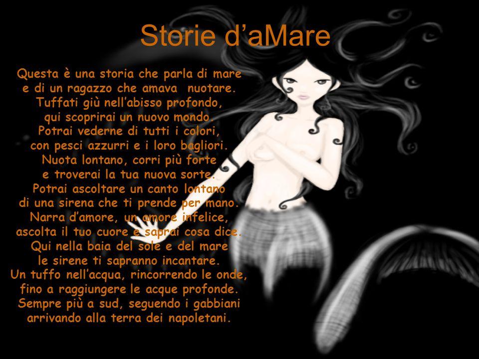 Storie daMare Questa è una storia che parla di mare e di un ragazzo che amava nuotare.
