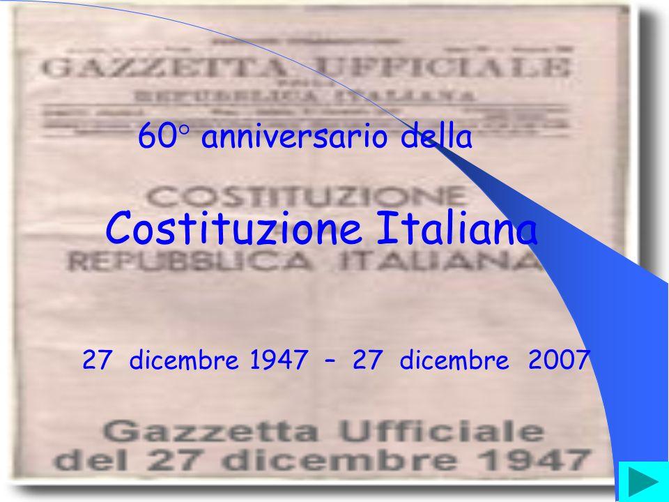 60° anniversario della Costituzione Italiana 27 dicembre 1947 – 27 dicembre 2007