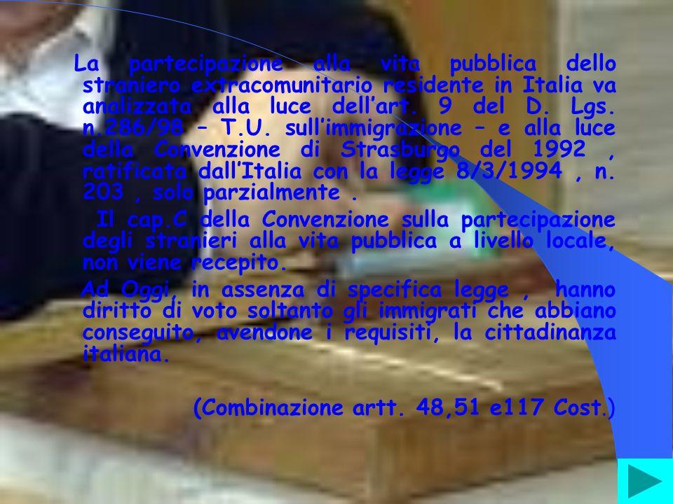 La partecipazione alla vita pubblica dello straniero extracomunitario residente in Italia va analizzata alla luce dellart.