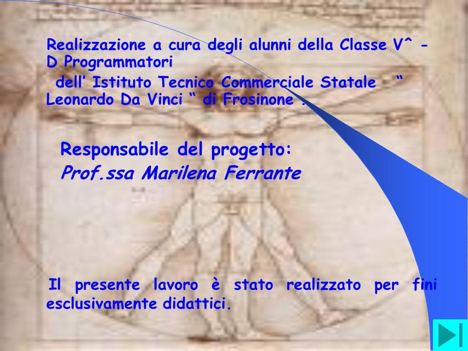Realizzazione a cura degli alunni della Classe V^ - D Programmatori dell Istituto Tecnico Commerciale Statale Leonardo Da Vinci di Frosinone.