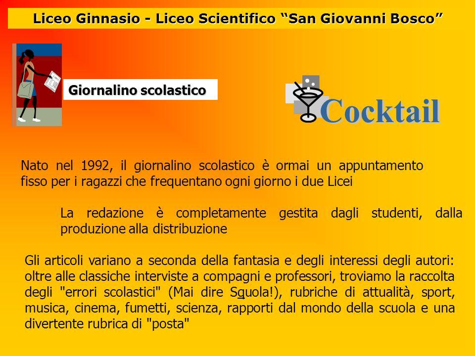 Giornalino scolastico Liceo Ginnasio - Liceo Scientifico San Giovanni Bosco La redazione è completamente gestita dagli studenti, dalla produzione alla