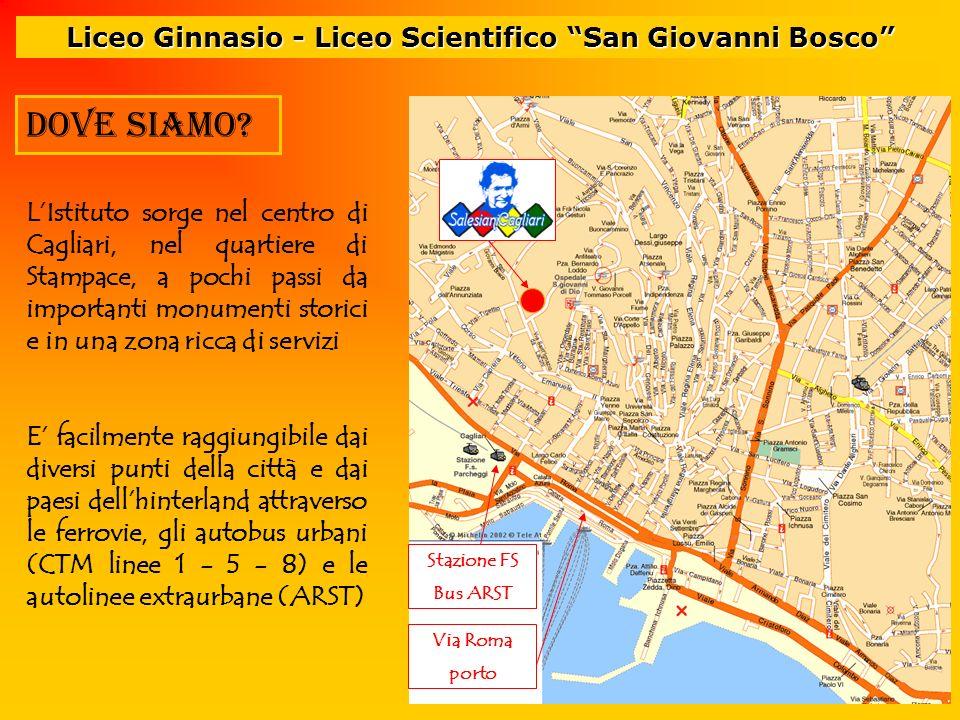 Liceo Ginnasio - Liceo Scientifico San Giovanni Bosco Dove siamo? Stazione FS Bus ARST E facilmente raggiungibile dai diversi punti della città e dai