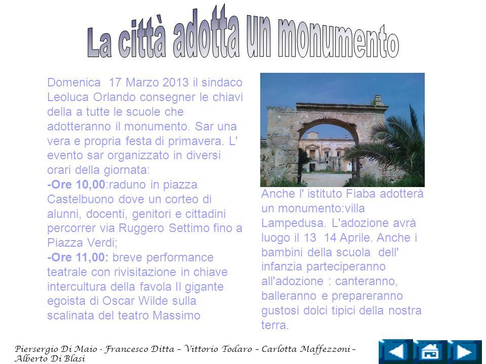 Domenica 17 Marzo 2013 il sindaco Leoluca Orlando consegner le chiavi della a tutte le scuole che adotteranno il monumento. Sar una vera e propria fes