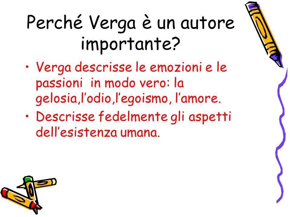 Perché Verga è un autore importante.