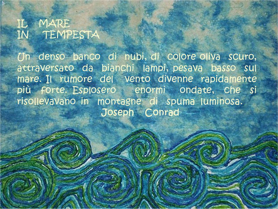 IL MARE IN TEMPESTA Un denso banco di nubi, di colore oliva scuro, attraversato da bianchi lampi, pesava basso sul mare. Il rumore del vento divenne r