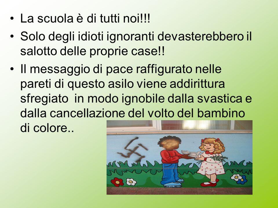 La scuola è di tutti noi!!! Solo degli idioti ignoranti devasterebbero il salotto delle proprie case!! Il messaggio di pace raffigurato nelle pareti d