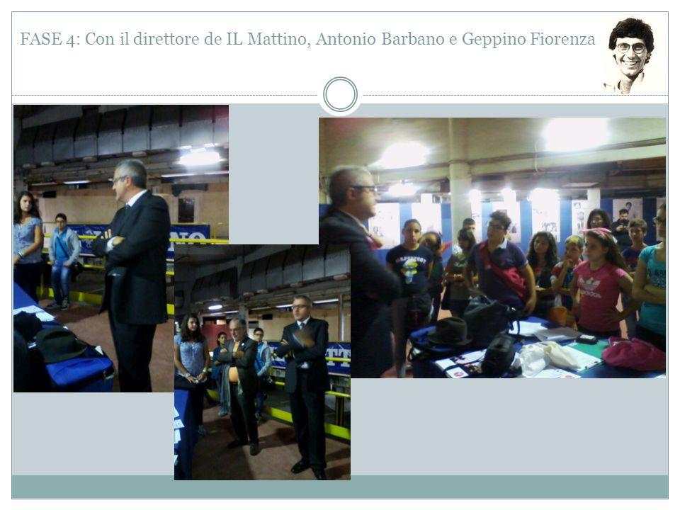 FASE 4: Con il direttore de IL Mattino, Antonio Barbano e Geppino Fiorenza