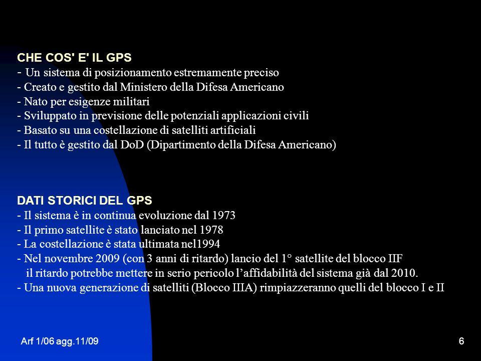 Arf 1/06 agg.11/096 CHE COS' E' IL GPS - Un sistema di posizionamento estremamente preciso - Creato e gestito dal Ministero della Difesa Americano - N