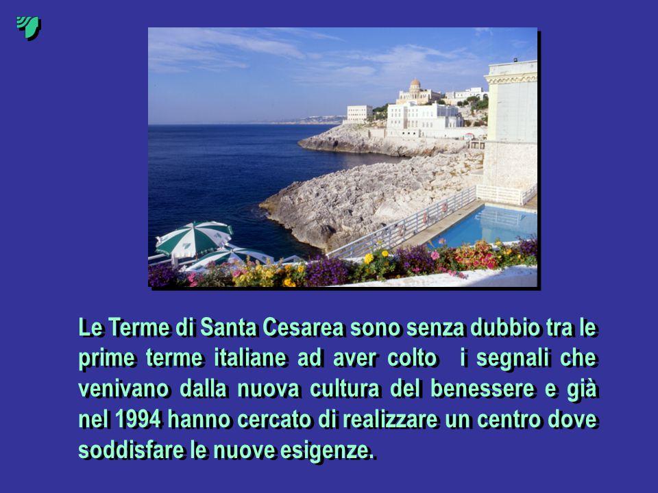 Le Terme di Santa Cesarea sono senza dubbio tra le prime terme italiane ad aver colto i segnali che venivano dalla nuova cultura del benessere e già n