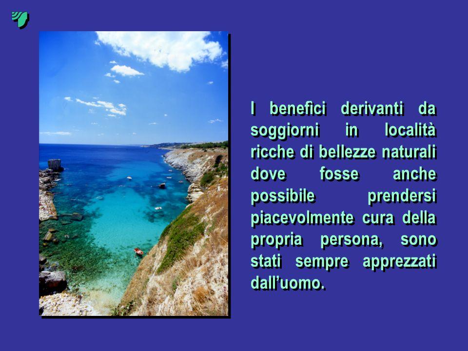 I benefìci derivanti da soggiorni in località ricche di bellezze naturali dove fosse anche possibile prendersi piacevolmente cura della propria person