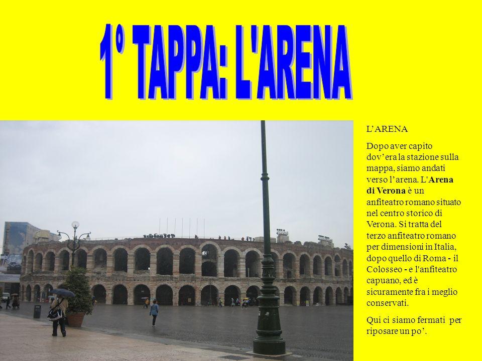 LARENA Dopo aver capito dovera la stazione sulla mappa, siamo andati verso larena. L'Arena di Verona è un anfiteatro romano situato nel centro storico