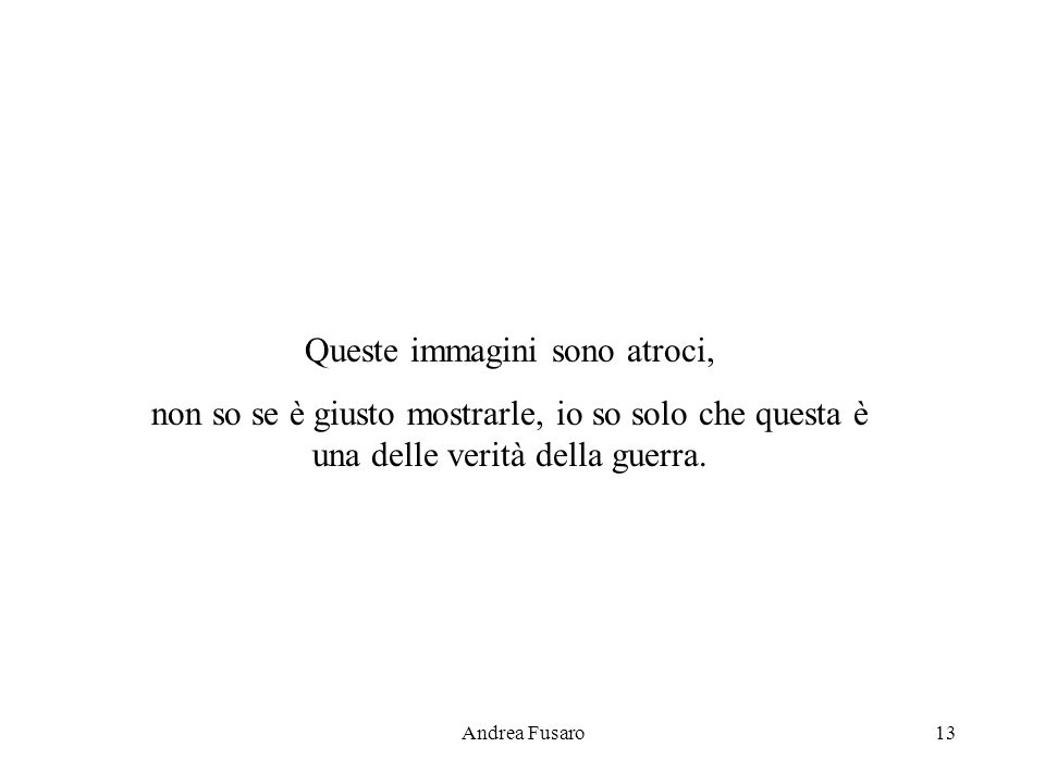 Andrea Fusaro12 Non cè didascalia che possa descrivere queste immagini, usate il vostro cuore.