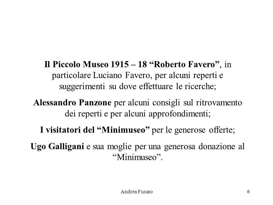 Andrea Fusaro5 Ringraziamenti Desidero ringraziare per la preziosa collaborazione: Francesco Aina, e suo padre Guido, per avermi fatto luce su questa