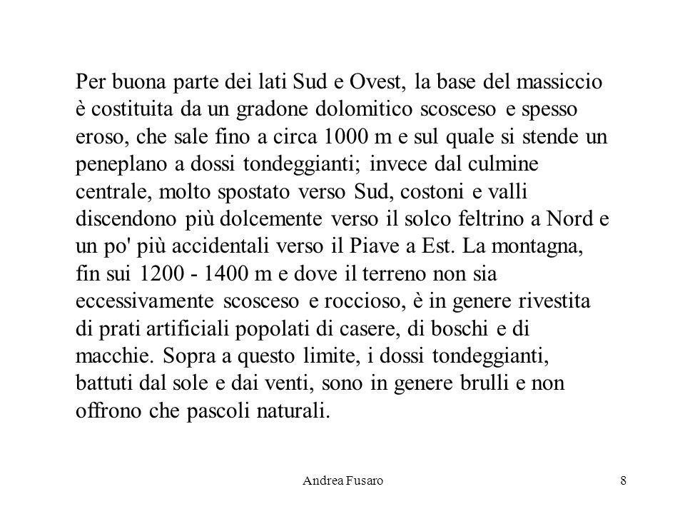 Andrea Fusaro7 Note geografiche sul monte Grappa Monte (1779 m) della Prealpi Venete. Dalla vetta principale (chiamata La Grappa) prende nome di massi