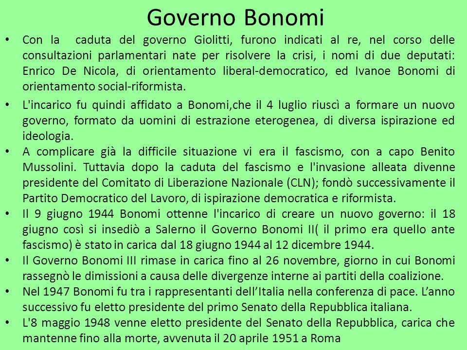 Con la caduta del governo Giolitti, furono indicati al re, nel corso delle consultazioni parlamentari nate per risolvere la crisi, i nomi di due deput