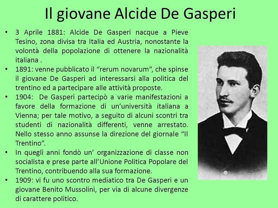 Alcide De Gasperi al Parlamento di Vienna e alla Dieta di Innsbruck 1911: in seguito al rinnovo della Camera, il Partito Popolare candidò il deputato Alcide De Gasperi che sorprendentemente, risultò eletto nel Parlamento, dove svolse unintensa attività a favore della situazione trentina.